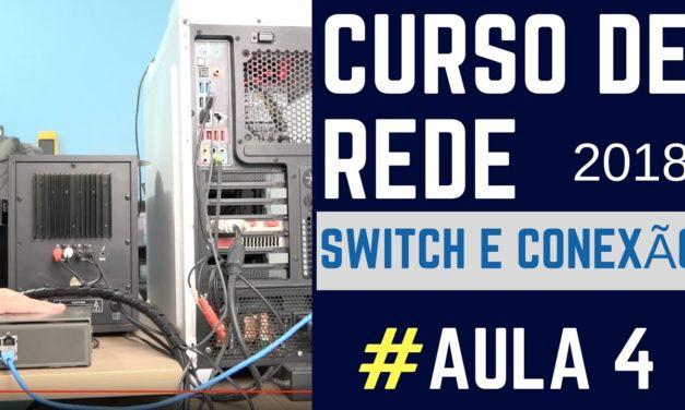 Curso de Rede Como funciona Switch e Conexões dos Cabos – #Aula 4