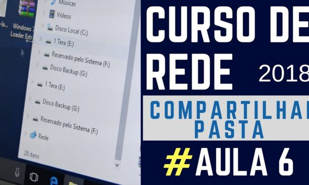 Curso de Rede Compartilhando Pasta Windows 10 e 7 – #Aula 6