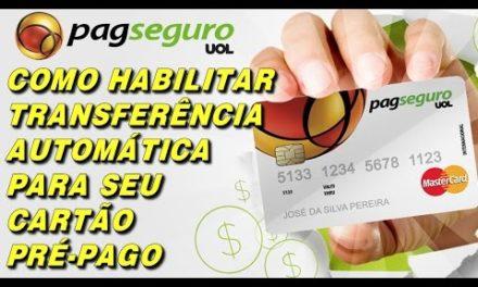 Como Habilitar Transferência Automática Cartão Pré-Pago Pagseguro