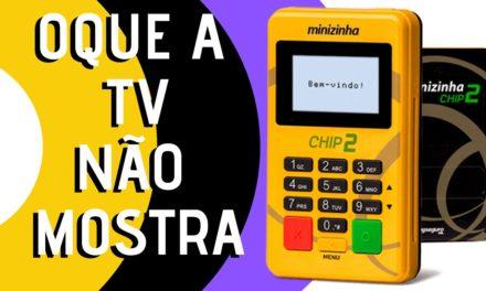 Minizinha CHIP 2 – Oque a TV NÃO MOSTRA 🔥#PagSeguro