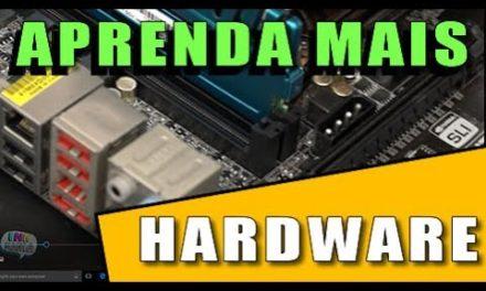 Aprenda mais sobre Hardware de Computador, Placa mãe, memórias, processadores, hds, video, inedito