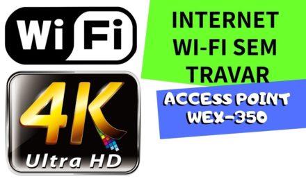 Wi-Fi para 4K e Sem TRAVAR Internet ? Novo Access Point WEX-350 Aquario